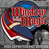 A Window To The Magic: Videocast (HD)